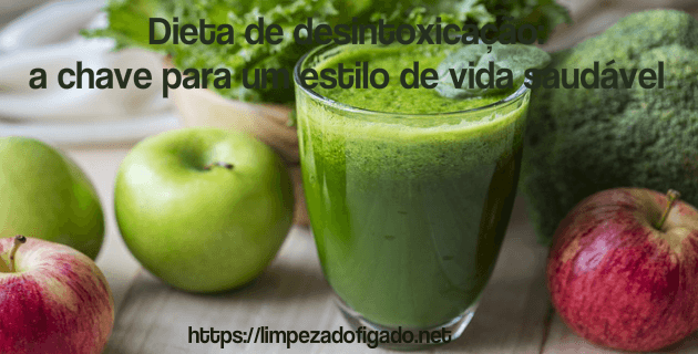 Dieta de desintoxicação a chave para um estilo de vida saudável